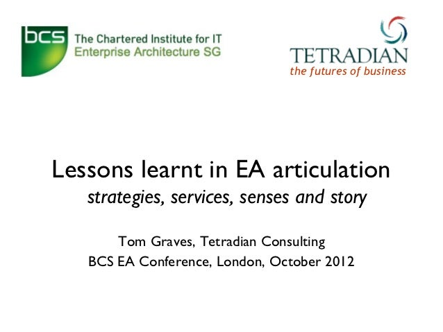 the futures of businessLessons learnt in EA articulation   strategies, services, senses and story       Tom Graves, Tetrad...
