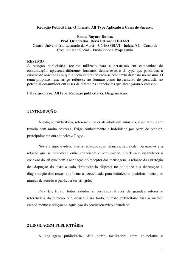 1 Redação Publicitária: O formato All Type Aplicado à Cases de Sucesso. Bruna Nayara Ruthes Prof. Orientador: Deivi Eduard...