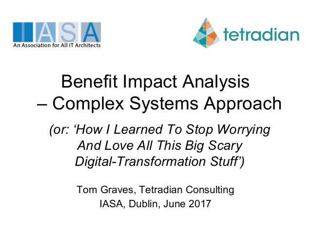 Benefit Impact Analysis – Complex Systems Approach (or: 'How I Learned To Stop Worrying And Love All This Big Scary Digita...