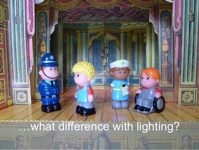 …what difference with lighting?