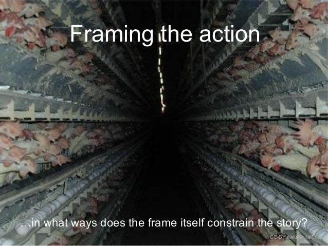 Framing the action …in what ways does the frame itself constrain the story? CC-BY aleutia via Flickr