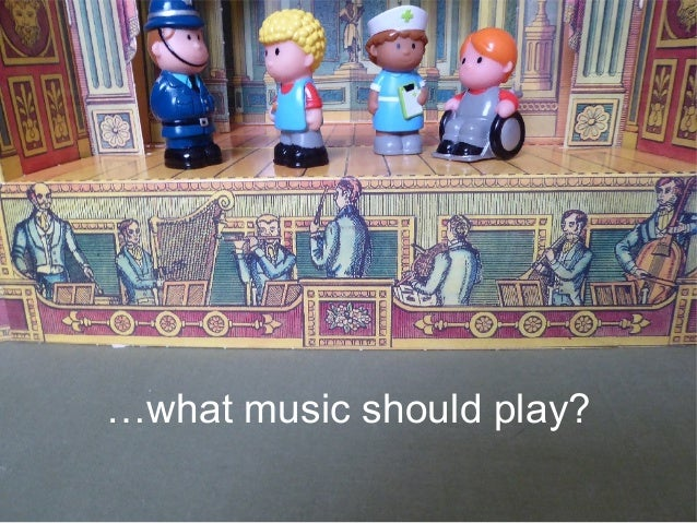 …what music should play?