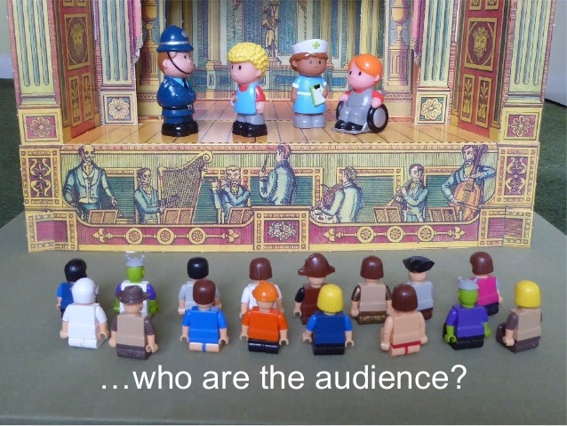 …who are the audience?