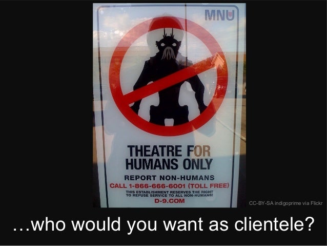 …who would you want as clientele? CC-BY-SA indigoprime via Flickr