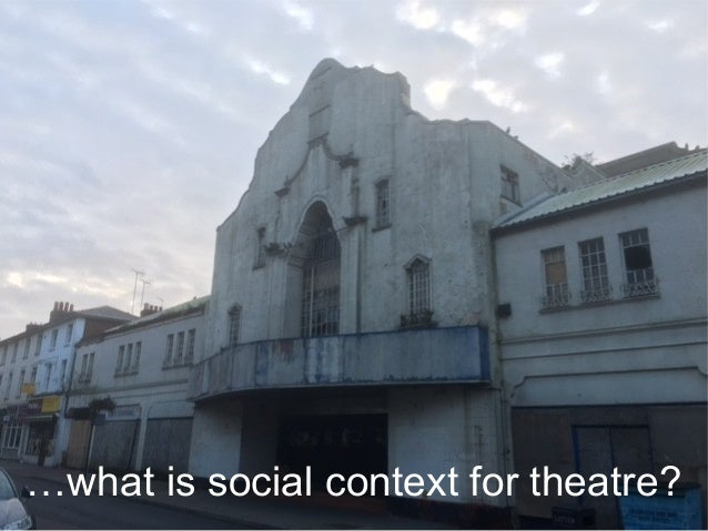 …what is social context for theatre?