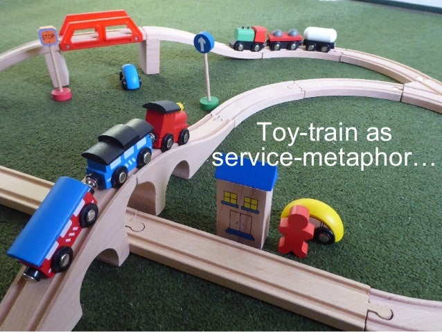 Toy-train as service-metaphor…