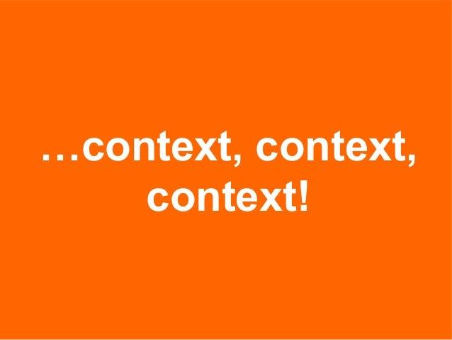 …context, context, context!