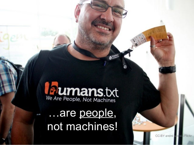 …are people, not machines! CC-BY andré luís via Flickr