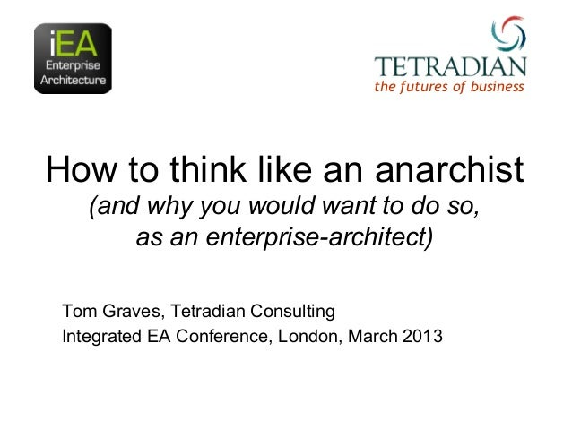 the futures of businessHow to think like an anarchist    (and why you would want to do so,        as an enterprise-archite...