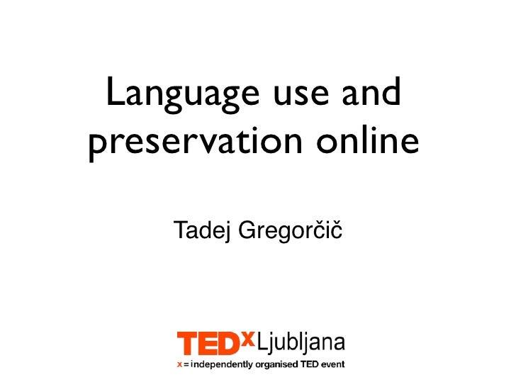 Language use and preservation online      Tadej Gregorčič