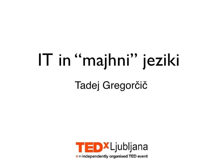 """IT in """"majhni"""" jeziki      Tadej Gregorčič"""