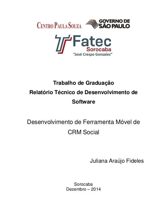 Trabalho de Graduação Relatório Técnico de Desenvolvimento de Software Desenvolvimento de Ferramenta Móvel de CRM Social J...