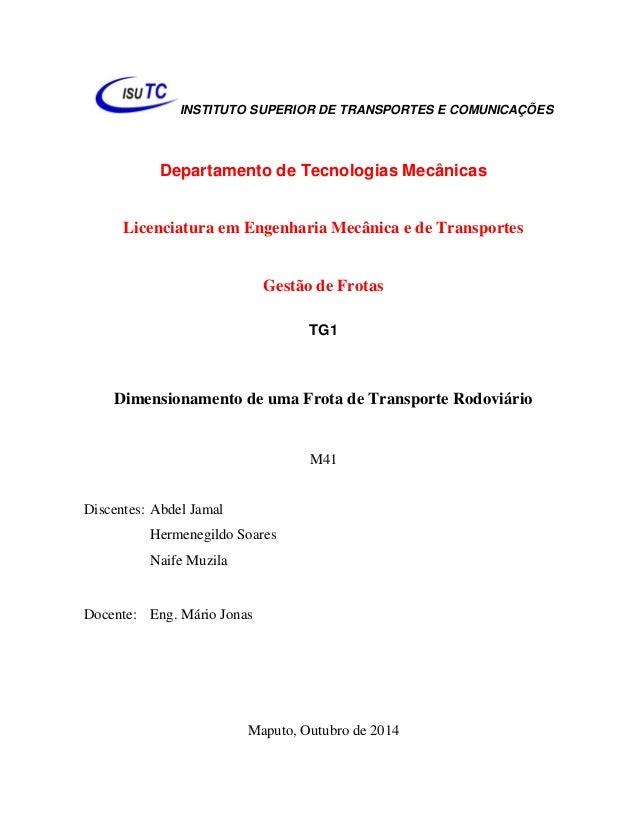 INSTITUTO SUPERIOR DE TRANSPORTES E COMUNICAÇÕES  Departamento de Tecnologias Mecânicas  Licenciatura em Engenharia Mecâni...