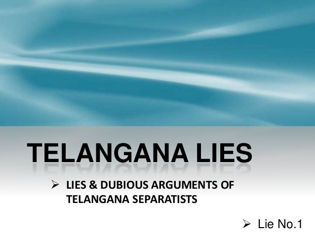 TELANGANA LIES  LIES & DUBIOUS ARGUMENTS OF TELANGANA SEPARATISTS  Lie No.1