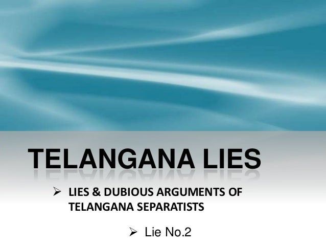 TELANGANA LIES  LIES & DUBIOUS ARGUMENTS OF TELANGANA SEPARATISTS  Lie No.2