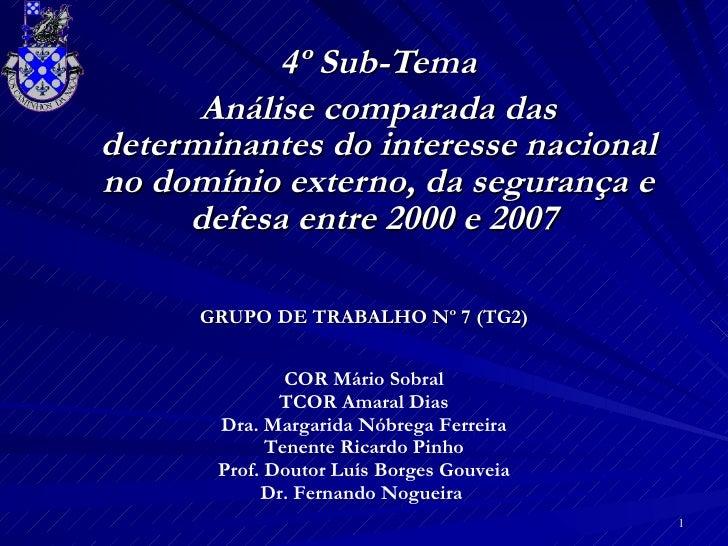 GRUPO DE TRABALHO Nº 7 (TG2) 4º Sub-Tema Análise comparada das determinantes do interesse nacional no domínio externo, da ...