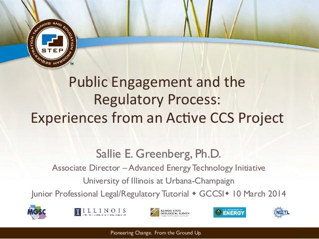 Pioneering Change. From the Ground Up. Public  Engagement  and  the     Regulatory  Process:     Experienc...
