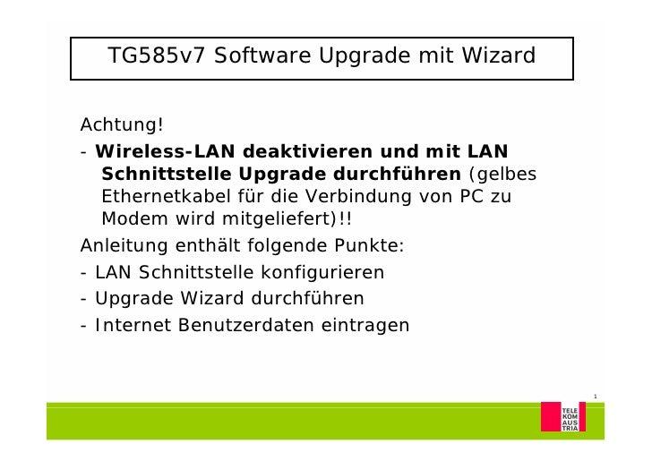 TG585v7 Software Upgrade mit Wizard   Achtung! - Wireless-LAN deaktivieren und mit LAN    Schnittstelle Upgrade durchführe...