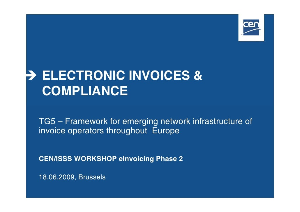 ELECTRONIC INVOICES & COMPLIANCE  TG5 – Framework for emerging network infrastructure of invoice operators throughout Euro...