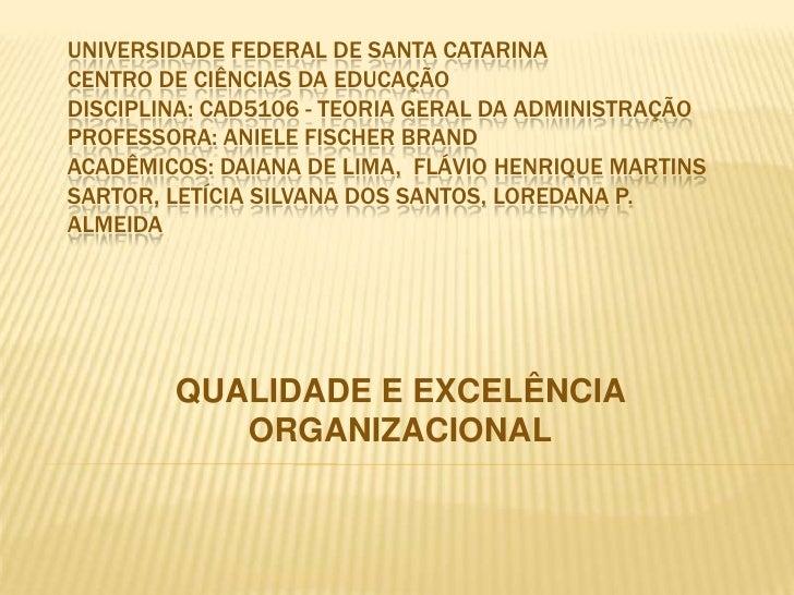 Universidade Federal de Santa CatarinaCentro de ciências da educaçãoDisciplina: cad5106 - Teoria Geral da AdministraçãoPro...