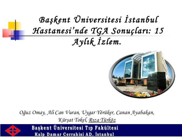 Baskent Universitesi Istanbul Hastanesi Nde Tga Sonuclari