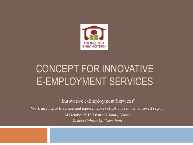 "CONCEPT FOR INNOVATIVE   E-EMPLOYMENT SERVICES                 ""Innovative e-Employment Services""Work meeting of librarian..."