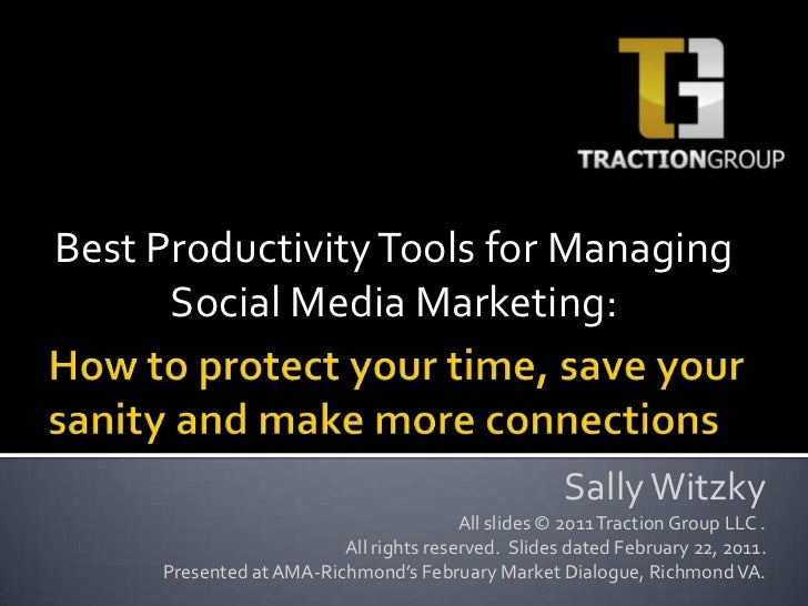 Best Productivity Tools for Managing Social Media Marketing: <br />How to protect your time, save your sanity and make mor...