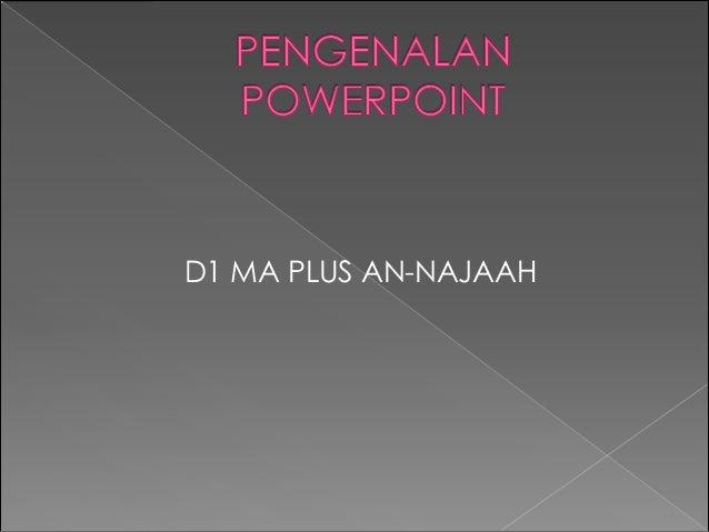 D1 MA PLUS AN-NAJAAH