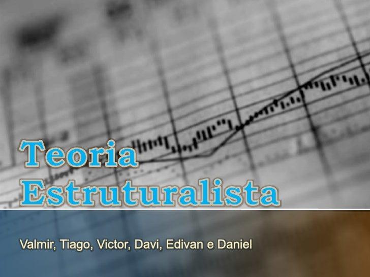 Abordagem EstruturalistaA TEORIA ESTRUTURALISTA       Representa um desdobramento da Teoria da Burocracia euma leve aprox...