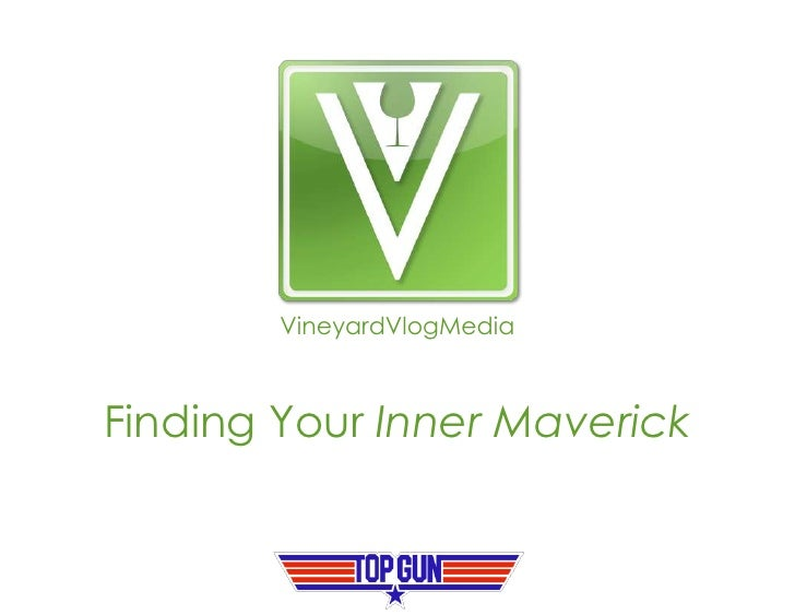 VineyardVlogMedia<br />Finding Your Inner Maverick<br />