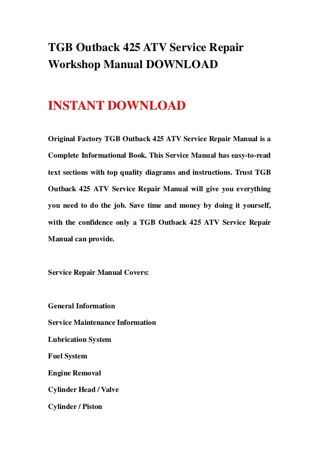 TGB Outback 425 ATV Service RepairWorkshop Manual DOWNLOADINSTANT DOWNLOADOriginal Factory TGB Outback 425 ATV Service Rep...