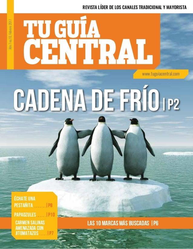 REVISTA LÍDER DE LOS CANALES TRADICIONAL Y MAYORISTA LAS 10 MARCAS MÁS BUSCADAS |P6 CADENA DE FRÍO|P2 Año7no.10,Febrero201...