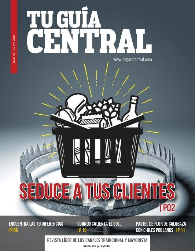 Revista sólo para adultos. Cuando calienta el sol… |P 10 Pastel de flor de calabaza con CHILEs poblanos |P 11 Encuentra la...
