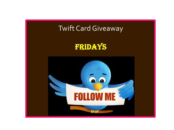 TwiftCard Giveaway<br />FRIDAYS<br />
