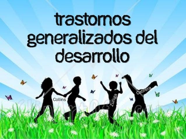 TRASTORNOS GENERALIZADOS DEL DESARROLLO Collins