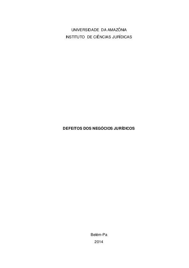 UNIVERSIDADE DA AMAZÔNIA  INSTITUTO DE CIÊNCIAS JURÍDICAS  DEFEITOS DOS NEGÓCIOS JURÍDICOS  Belém-Pa  2014