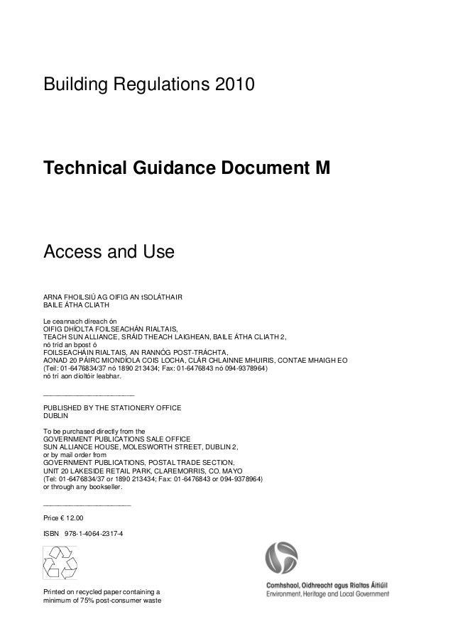 Building Regulations 2010Technical Guidance Document MAccess and UseARNA FHOILSIÚ AG OIFIG AN tSOLÁTHAIRBAILE ÁTHA CLIATHL...