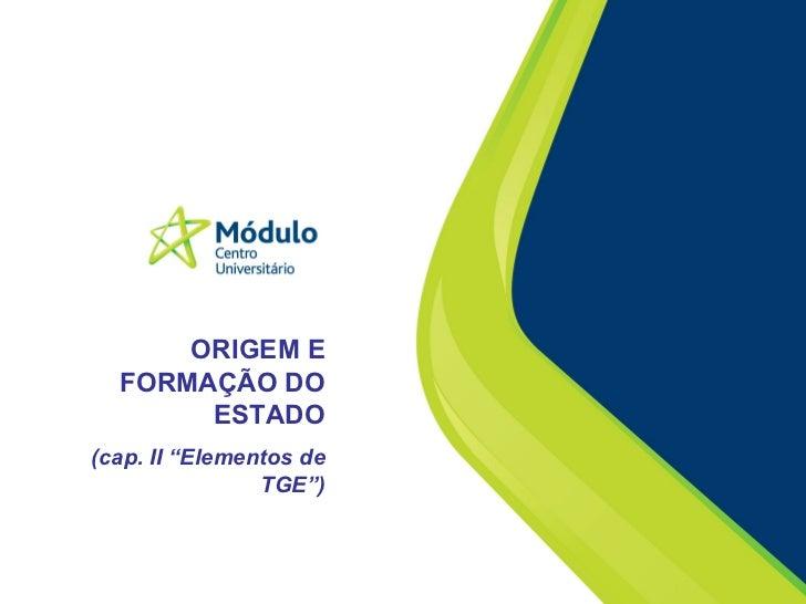 """ORIGEM E FORMAÇÃO DO ESTADO (cap. II """"Elementos de TGE"""")"""