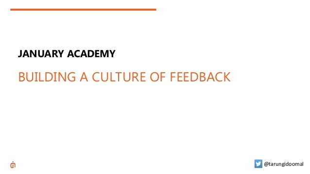 JANUARY ACADEMY BUILDING A CULTURE OF FEEDBACK @tarungidoomal