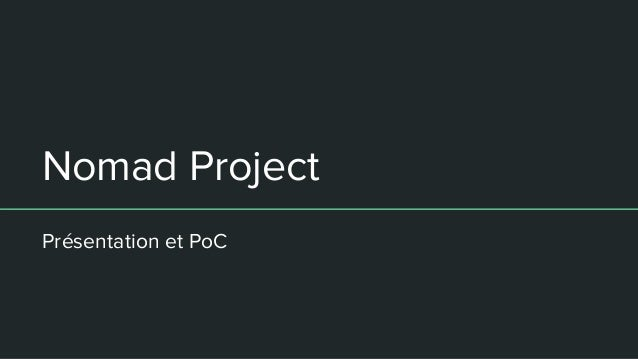 Nomad Project Présentation et PoC