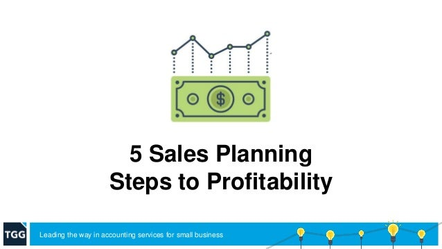 5 Sales Planning Steps to Profitability Leading the way in accounting services for small business