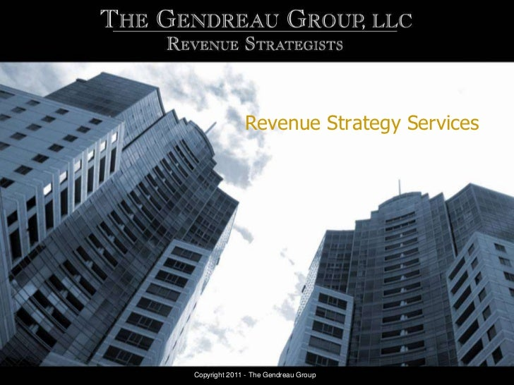 Revenue Strategy ServicesCopyright 2011 - The Gendreau Group