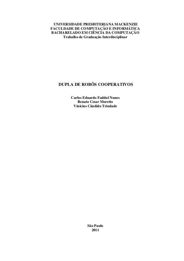 UNIVERSIDADE PRESBITERIANA MACKENZIE FACULDADE DE COMPUTAÇÃO E INFORMÁTICA BACHARELADO EM CIÊNCIA DA COMPUTAÇÃO Trabalho d...
