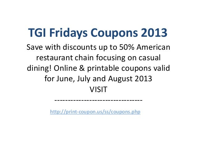 graphic regarding Tgi Fridays Printable Coupons named TGI Fridays Discount codes Code June 2013 July 2013 August 2013