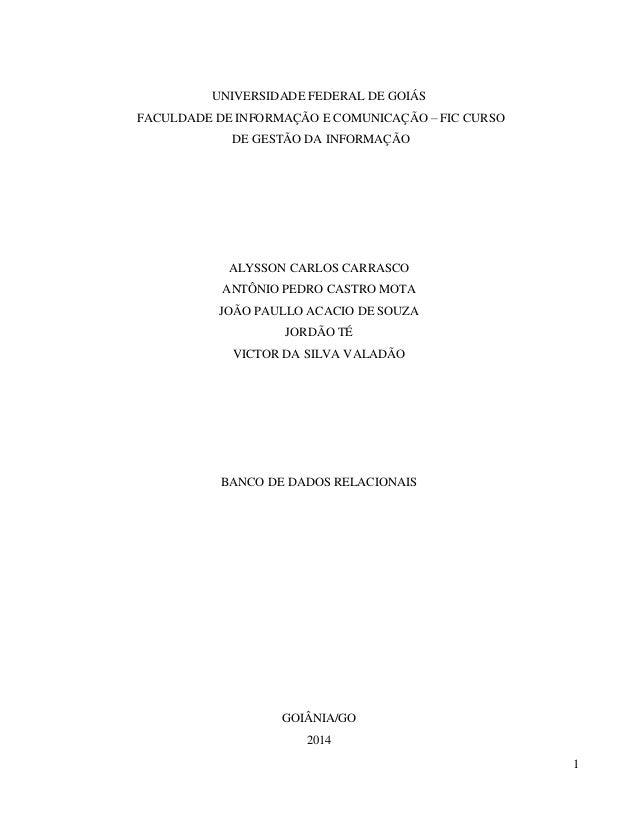 1 UNIVERSIDADE FEDERAL DE GOIÁS FACULDADE DE INFORMAÇÃO E COMUNICAÇÃO – FIC CURSO DE GESTÃO DA INFORMAÇÃO ALYSSON CARLOS C...