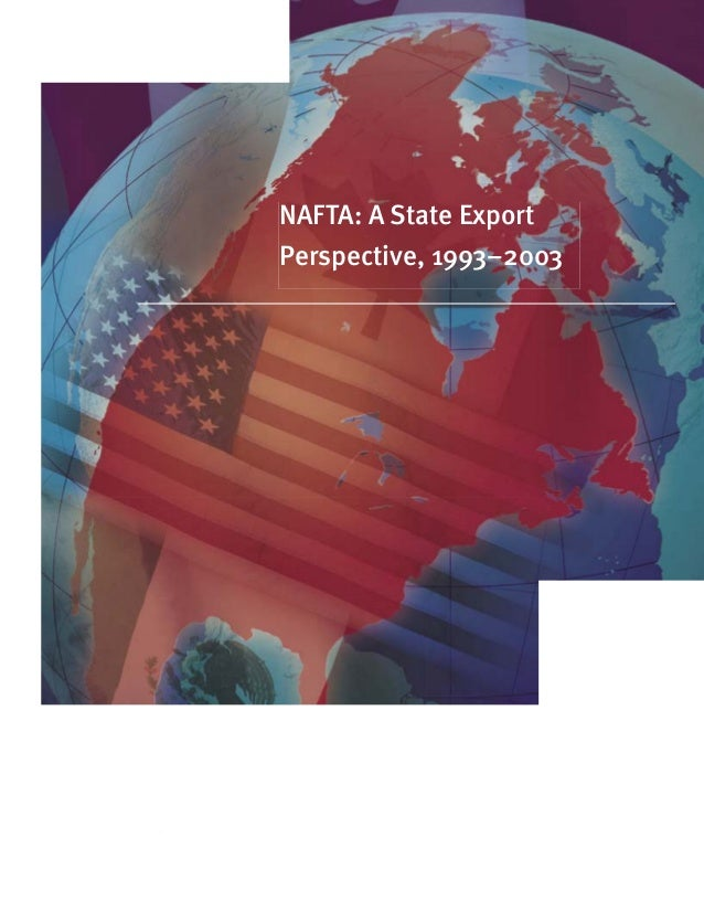 NAFTA: A State Export Perspective, 1993–2003 International Trade Administration Trade Development Office ofTrade and Econo...