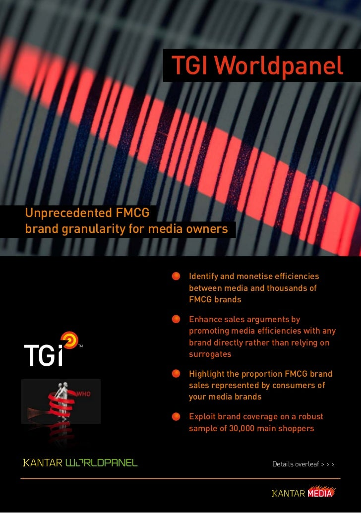 TGI WorldpanelUnprecedented FMCGbrand granularity for media owners                           Identify and monetise efficie...
