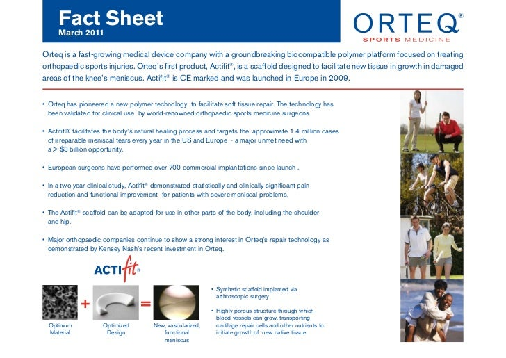 Fact Sheet     March 2011Orteq is a fast-growing medical device company with a groundbreaking biocompatible polymer platfo...