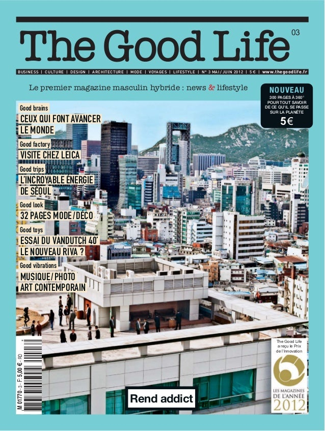 03        BUSINESS | CULTURE | DESIGN | ARCHITECTURE | MODE | VOYAGES | LIFESTYLE | N° 3 MAI / JUIN 2012 | 5 € | www.thego...