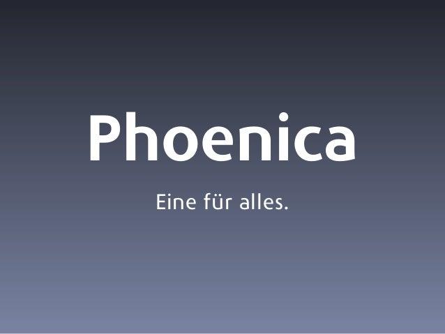 Phoenica Eine für alles.